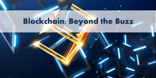 Blockchain: Beyond the Buzz